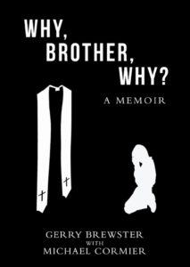 Why, Brother, Why?, due out in June, 2016, is about child sexual abuse and its after effects